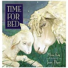 """""""Time For Bed"""" by Mem Fox - This is a sweet bedtime story...one of Darien's favorite. <3"""