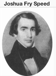 Joshua Speed, Lincoln's best friend from Springfield, Illinois