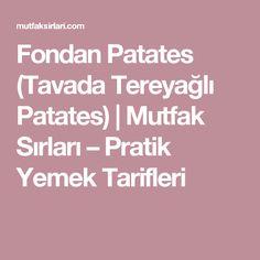 Fondan Patates (Tavada Tereyağlı Patates) | Mutfak Sırları – Pratik Yemek Tarifleri