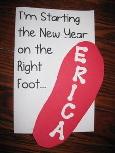 New Year's Resolutions - great idea! copy each student's foot and have them write what they will do different in the new year (2nd half of school year)
