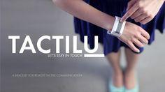 TACTILU na FUTU.PL Bliskie osoby, które znajdują się w różnych miejscach na świecie, mogą przesyłać sobie nie tylko czułe słówka. Bransoletka TACTILU, podłączona do Internetu za pośrednictwem smartfona, umożliwia parom kontakt dotykowy.