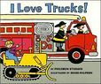 "I Love Trucks! by Philemon Sturges. His ""I love books"" are great for toddlers. Simple text, bright illustrations."