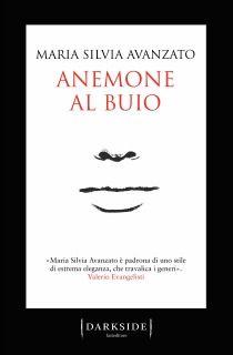 Leggere In Silenzio: [ BLOGTOUR ] Anemone Al Buio di Maria Silvia Avanz...