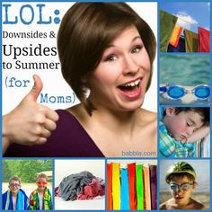 LOL: Downsides and Upsides to Summer (for Moms)