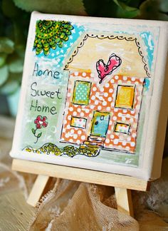 Home Sweet Home Mixed Media House on 4 x 4 Canvas
