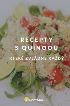 Udělejte si lehké, zdravé a chutné jídlo, s quinoou. #quinoa #recept Quinoa, Main Meals, Eating Well, Good Food, Food And Drink, Healthy Recipes, Cooking, Diet, Kitchen