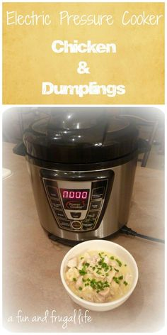 Electric Pressure Cooker ~ Chicken & Dumplings from A Fun and Frugal Life