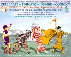 Join Women & Girls and those who love and respect them! September 13, 2014 at the U.S. Capitol for 'We Are Woman Constitution Day Rally' - Fighting for Voter Rights & Ratification of the Equal Rights Amendment.
