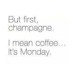 Segunda Feira é dia de tomar muito champagne...ops, café!