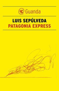 Patagonia Express, di Luis Sepulveda