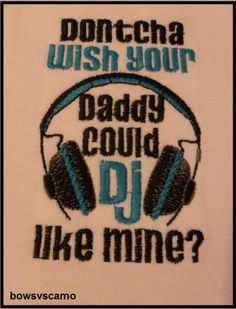 Custom Boutique Embroidered One Piece Bodysuit Dontchs Wish Your Daddy Could DJ Like Mine Baby Shower Gift ... from 'bowsvscamo' on Lilyshop for $13.00