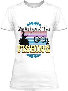 Stop The Hands Of Time G Fishing Fishing White Women's T-Shirt Front