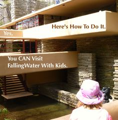 FallingWater, outside of Pittsburgh, might seem intimidating, but kids like it and it's doable as a family outing.