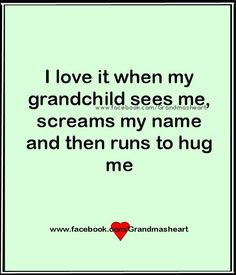 I absolutely love surprising the grandkids when I visit. It makes a grandparent feel wonderful to see how excited they are to see you. Great Quotes, Me Quotes, Inspirational Quotes, Asshole Quotes, Qoutes, Quotes About Grandchildren, Grandkids Quotes, Grandma Quotes, The Words