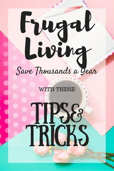 Save money with these proven frugal living tips.