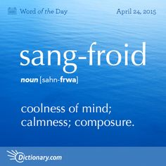 Sang-froid = coolness of mind; Ex: They committed the robbery with complete sang-froid. Unusual Words, Weird Words, Rare Words, Unique Words, Powerful Words, Cool Words, Fancy Words, Words To Use, Pretty Words
