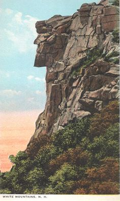 The symbol of New Hampshire is The Old Man of the Mountain. We saw it when I was living in NH in high school. He's gone now. The cables that held it together finally could no longer do their job. Gone, but not forgotten (but not in any obsessive, crazy way).