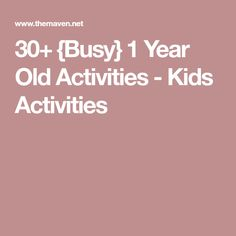 30+ {Busy} 1 Year Old Activities - Kids Activities