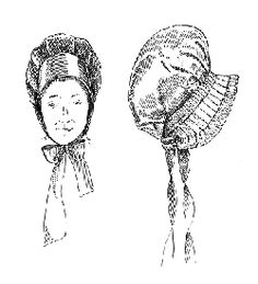 Bonnet: a popular hat worn by women in this period, which tied under the chin and covered the head.