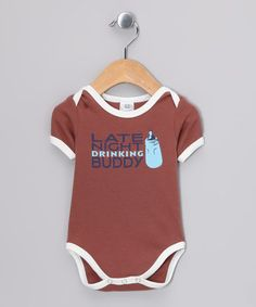 Take a look at this Brown 'Late Night Drinking Buddy' Bodysuit - Infant by Urban Smalls on #zulily today!