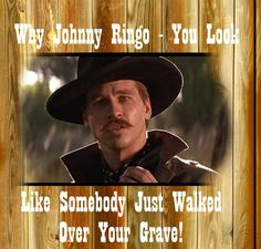 Tombstone Movie Why Ike Whatever Do You Mean, Let' Have A Spelling Contest doc holliday Old Wood Sign 11 x 11 X Western Quotes, Cowboy Quotes, Quotes By Famous People, Famous Quotes, True Grit John Wayne, Badass Quotes, Funny Quotes, Epic Quotes, Doc Holliday Quotes