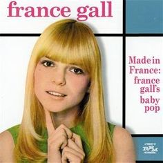 France Gall - Made in France: France Gall's Baby Pop France Gall, Gainsbourg Birkin, Serge Gainsbourg, French Pop, Baby Pop, Lp Cover, Cover Art, Steve Mcqueen, Cd Album