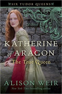 "Katherine of Aragon, The True Queen: A Novel (Six Tudor Queens) - Kindle edition by Alison Weir. Literature & Fiction Kindle eBooks @ <a href=""http://Amazon.com"" rel=""nofollow"" target=""_blank"">Amazon.com</a>."
