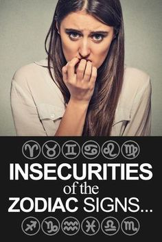 Insecurities Of Each Zodiac Sign Revealed…
