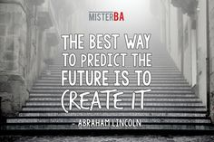 """""""The #best way to #predict the #future is to #create it!"""" -Abraham Lincoln #mondaymotivation #misterba #motivational #motivation #quote #business What Is Need, Business Quotes, Business Opportunities, Understanding Yourself, Monday Motivation, Abraham Lincoln, Letter Board, Motivational, Good Things"""
