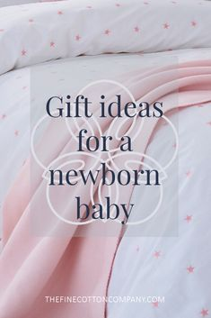 Gift ideas to give a newborn baby #babygirl #babyboy #newbornbaby #giftideas #babygift