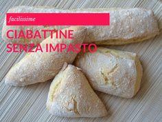 Come fare le ciabattine senza impasto con il lievito di birra. Ciabattine secondo il metodo no-knead, facili e croccanti.