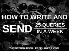How to Write and Send 25 Queries a Week