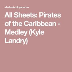 All Sheets: Pirates of the Caribbean - Medley (Kyle Landry)