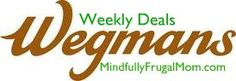 Wegmans Coupon Matchups and Deals - 10/20/13 - Mindfully Frugal Mom