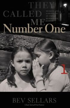 They called me Number one. BC Book Prize, Non-Fiction, Finalist;Burt Award for First Nations, Métis, and Inuit Literature: Third Prize winner Aboriginal Children, Indian Residential Schools, Native Child, School Closures, Personal History, Diy Blog, School S, First Nations, Writing Tips