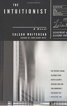 The Intuitionist: A Novel by Colson Whitehead