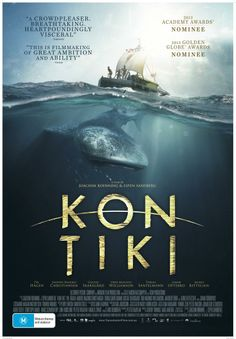 Kon-Tiki (2012) Legendary explorer Thor Heyerdal's epic 4,300-mile crossing of the Pacific on a balsawood raft in 1947, in an effort prove that it was possible for South Americans to settle in Polynesia in pre-Columbian times.  Pål Sverre Hagen, Anders Baasmo Christiansen, Gustaf Skarsgård...foreign