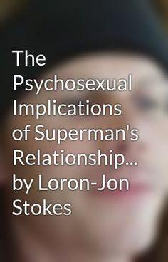 "Read ""The Psychosexual Implications of Superman's Relationship... by Loron-Jon Stokes"" #wattpad #fanfiction"