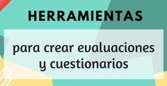"""""""Peleando con las TIC"""": 17 herramientas para crear cuestionarios y evaluac..."""