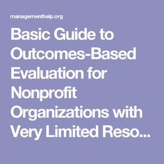 Basic Guide to Outcomes-Based Evaluation for Nonprofit Organizations with Very Limited Resources