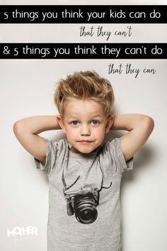 Here are some realistic and unrealistic expectations we have for our children. Some of them are not what you'd imagine!