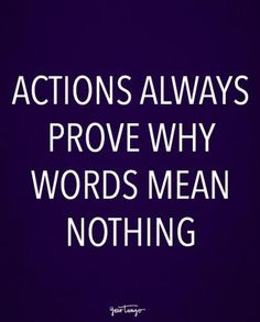 On actions speaking louder than words.