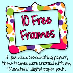 Fan Freebie: 10 digital frames for your classroom labels, parent notes, or products.