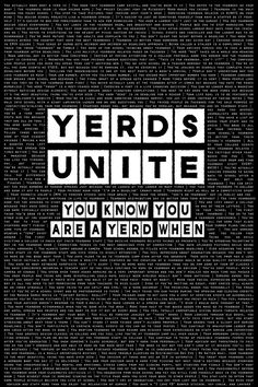 You know you're a #Yerd when... read some of the back ground.. so true