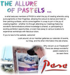 The allure of pastels ... is what seduces members of PASA to relish the joy of creating artworks