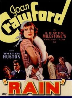 Rain (pre-code) with Joan Crawford starring as Sadie Thompson 1932