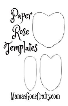 Free printable paper rose templates         Remember that stunning crepe paper rose tutorial I did earlier this week?                      ...