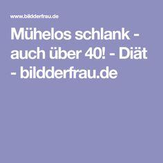 Mühelos schlank - auch über 40! - Diät - bildderfrau.de