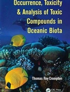 Occurrence toxicity & analysis of toxic compounds in oceanic biota free download by Crompton Thomas Roy ISBN: 9781498701549 with BooksBob. Fast and free eBooks download.  The post Occurrence toxicity & analysis of toxic compounds in oceanic biota Free Download appeared first on Booksbob.com.