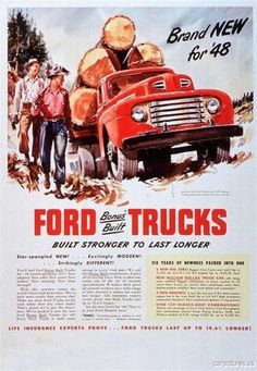 Ford Trucks - Bonus Built, Built Stronger to Last Longer! Awesome, vintage 1948 advertisement for Ford Trucks! It's crazy to think how far trucks and cars, altogether, have come! Vintage Trucks, Old Trucks, Vintage Ads, Vintage Posters, Semi Trucks, Lifted Trucks, Antique Trucks, Lifted Ford, Farm Trucks